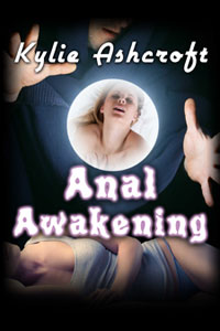 Anal Awakening - Paranormal Erotica