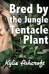 Bred by the Jungle Tentacle Plant - Monster Erotica
