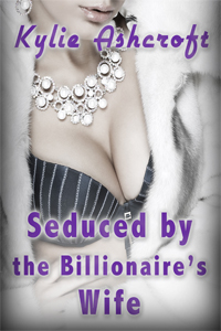 Seduced by the Billionaire's Wife - First Time Lesbian Erotica