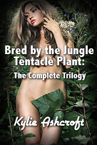 Bred by the Jungle Tentacle Plant - The Complete Trilogy